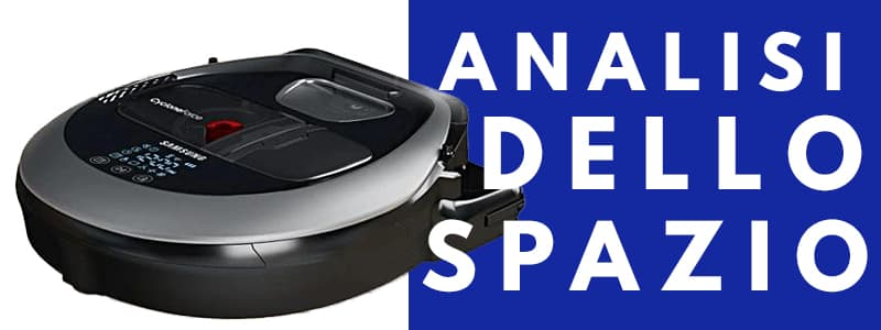 Analisi spazio robot aspirapolvere Samsung