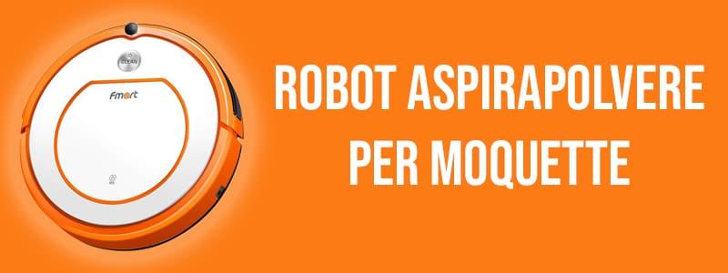 Migliori Robot aspirapolvere Moquette