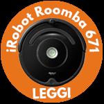 iRobot Roomba 671 miniatura robot aspirapolvere